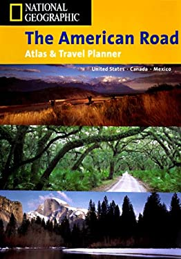 National Geographic the American Road Atlas & Travel Planner: United States, Canada, Mexico 9781572623286