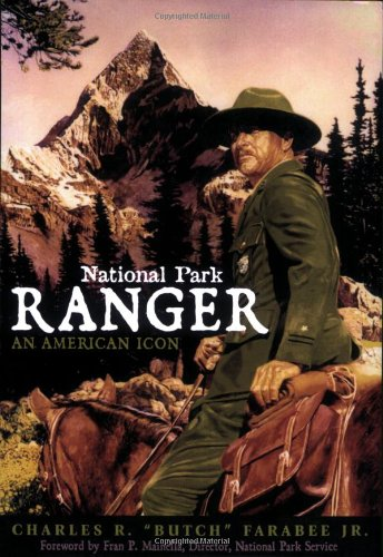 National Park Ranger: An American Icon 9781570983924