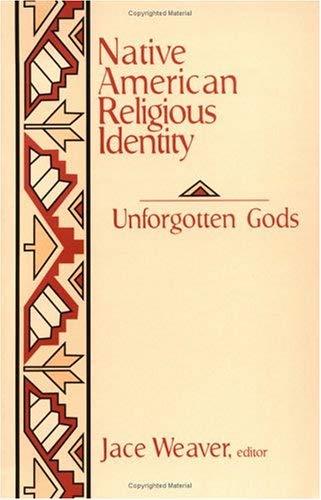 Native American Religious Identity: Unforgotten Gods 9781570751813