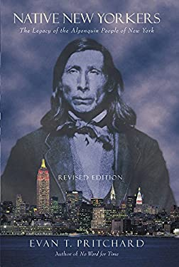 Native New Yorkers: The Legacy of the Algonquin People of New York 9781571781352