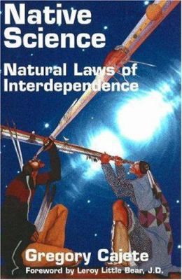 Native Science: Natural Laws of Interdependence 9781574160413