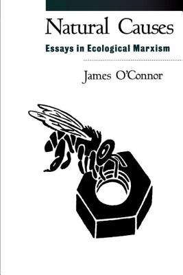 Natural Causes: Essays in Ecological Marxism 9781572302730