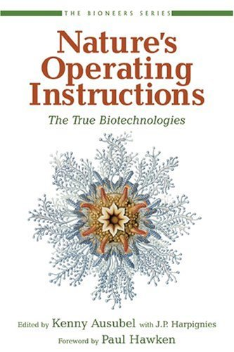 Nature's Operating Instructions: The True Biotechnologies 9781578050994