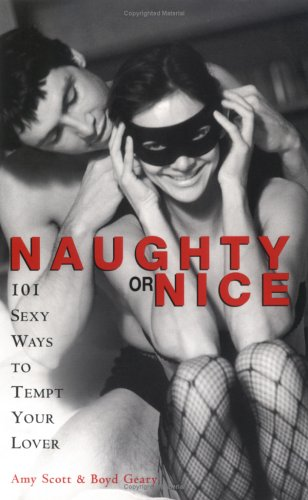 Naughty or Nice: 101 Sexy Ways to Tempt Your Lover 9781570719370