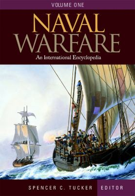 Naval Warfare: An International Encyclopedia, Volume One, A-F; Volume Two, G-P; Volume Three, Q-Z 9781576072196