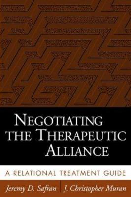 Negotiating the Therapeutic Alliance: A Relational Treatment Guide 9781572308695