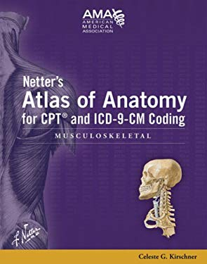 Netter's Atlas of Anatomy F/ CPT and ICD-9-CM Coding: Musculoskeletal 9781579477790