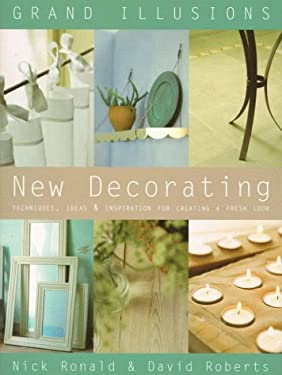New Decorating: Techniques, Ideas & Inspiration for Creating a Fresh Look 9781570761225