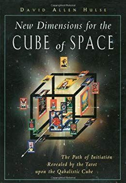 New Dimensions for the Cube of Space: The Path of Initiation Revealed by the Tarot Upon the Qabalistic Cube 9781578631377