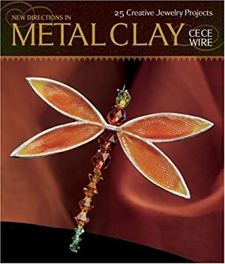 New Directions in Metal Clay: 25 Creative Jewelry Projects 9781579904890
