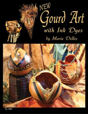 Gourd Art with Ink Dyes 9781574216141