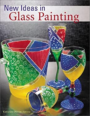 New Ideas in Glass Painting 9781579902872