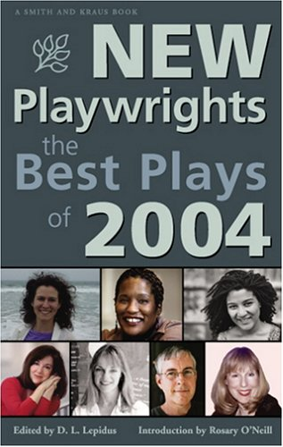 New Playwrights: The Best Plays of 2004 9781575254241