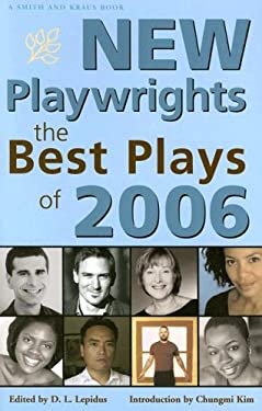 New Playwrights: The Best Plays of 2006 9781575255590