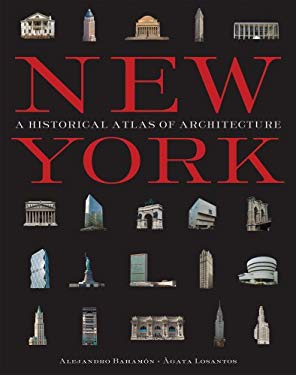 New York: A Historical Atlas of Architecture 9781579127862