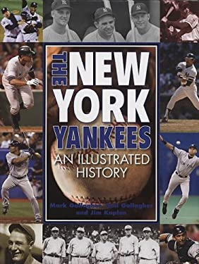 New York Yankees: An Illustrated History 9781572154988