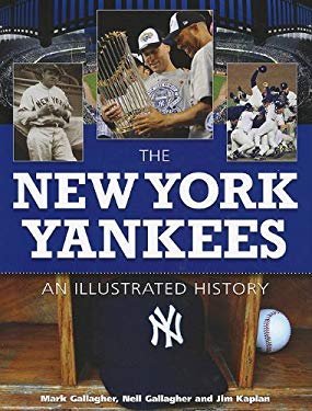 The New York Yankees: An Illustrated History 9781572156135
