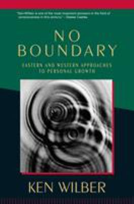 No Boundary: Eastern and Western Approaches to Personal Growth 9781570627439
