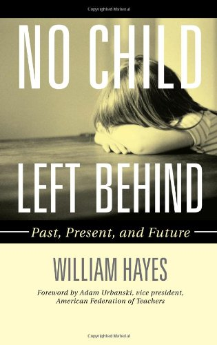 No Child Left Behind: Past, Present, and Future 9781578868353