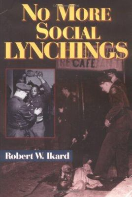 No More Social Lynchings 9781577360315