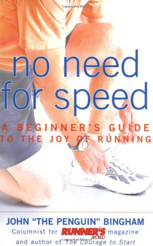 No Need for Speed: A Beginner's Guide to the Joy of Running 9781579544294