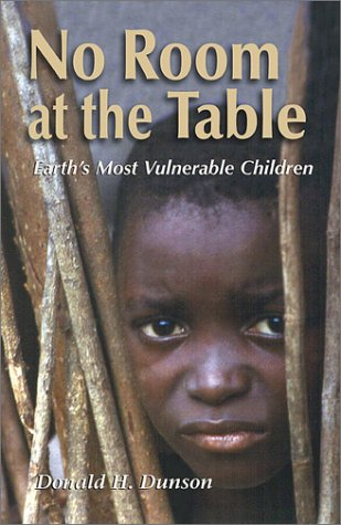 No Room at the Table: Earth's Most Vulnerable Children 9781570754913