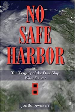 No Safe Harbor: The Tragedy of the Dive Ship Wave Dancer 9781578602193