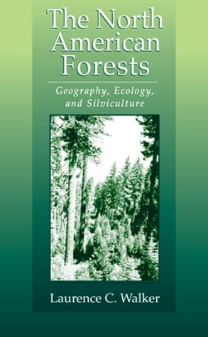 North American Forests: Geography, Ecology, and Silviculture 9781574441765