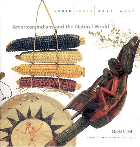 North South East West: American Indians and the Natural World 9781570981975