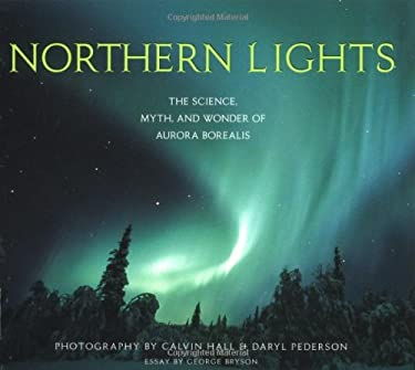 Northern Lights: The Science, Myth, and Wonder of the Aurora Borealis 9781570612909