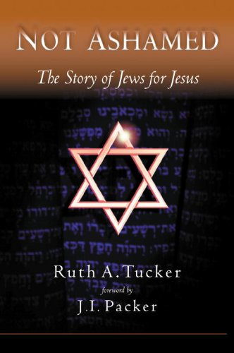 Not Ashamed: The Story of Jews for Jesus 9781576737002