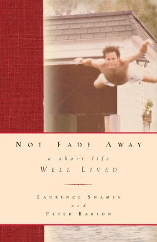 Not Fade Away: A Short Life Well Lived 9781579546885