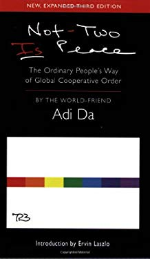 Not-Two Is Peace: The Ordinary People's Way of Gobal Cooperative Order 9781570972621