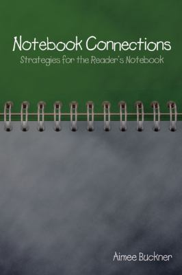 Notebook Connections: Strategies for the Reader's Notebook 9781571107824