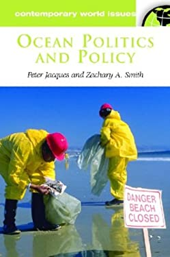 Ocean Politics and Policy: A Reference Handbook 9781576076224