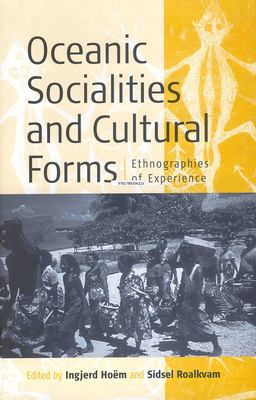 Oceanic Sociallities and Cultural Forms: Ethnographies of Experience 9781571815583