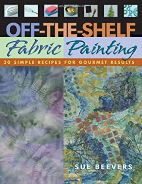 Off-The Shelf Fabric Paintin: C&t Publishing - Print on Demand Edition 9781571202260