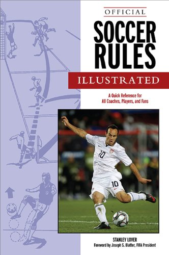 Official Soccer Rules Illustrated: A Quick Reference for All Coaches, Players, and Fans 9781572435544