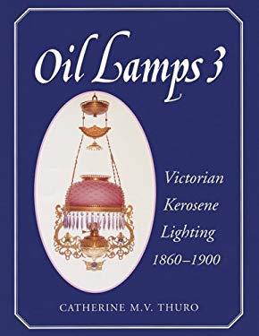 Oil Lamps Victorian Kerosene Lighting 9781574320893