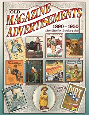 Old Magazine Advertisements 1890-1950: Identification & Value Guide