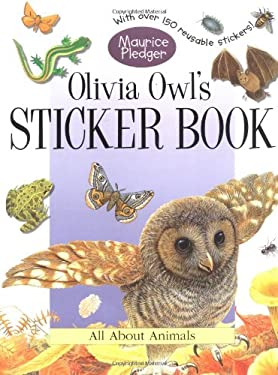 Olivia Owl's Sticker Book: A Maurice Pledger Sticker Book with Over 150 Reversible Stickers! [With 150 Reusable Stickers] 9781571454508