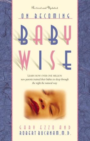 On Becoming Babywise: Learn How Over 500,000 Babies Were Trained to Sleep Through the Night the Natural Way