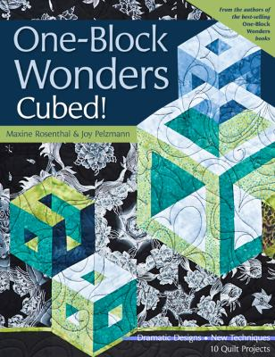One-Block Wonders Cubed!: Dramatic Designs, New Techniques, 10 Quilt Projects 9781571208347