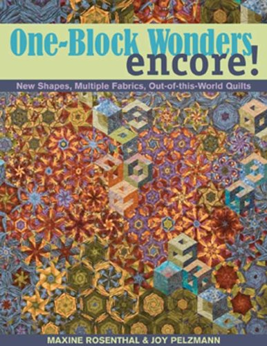One-Block Wonders Encore!: New Shapes, Multiple Fabrics, Out-Of-This-World Quilts 9781571204646