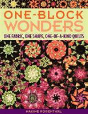 One-Block Wonders: One Fabric, One Shape, One-Of-A-Kind Quilts 9781571203229