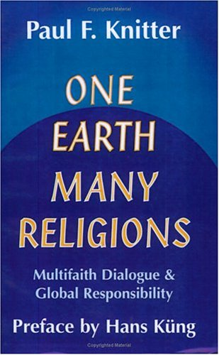 One Earth, Many Religions: Multifaith Dialogue and Global Responsibility 9781570750373