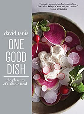 One Good Dish : The Pleasures of a Simple Meal