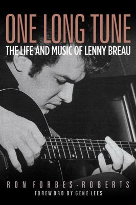 One Long Tune: The Life and Music of Lenny Breau 9781574412307