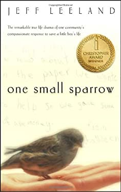 One Small Sparrow: Michael's Story and the Hope of Compassion in the Classroom 9781576736937