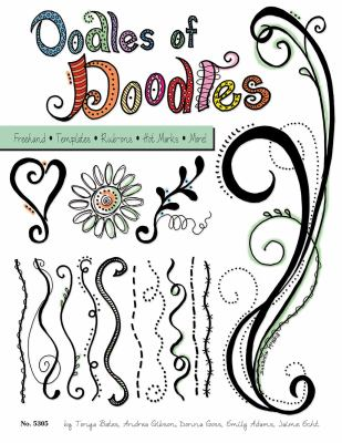 Oodles of Doodles: Freehand, Templates, Rub-Ons, Hot Marks 9781574216158